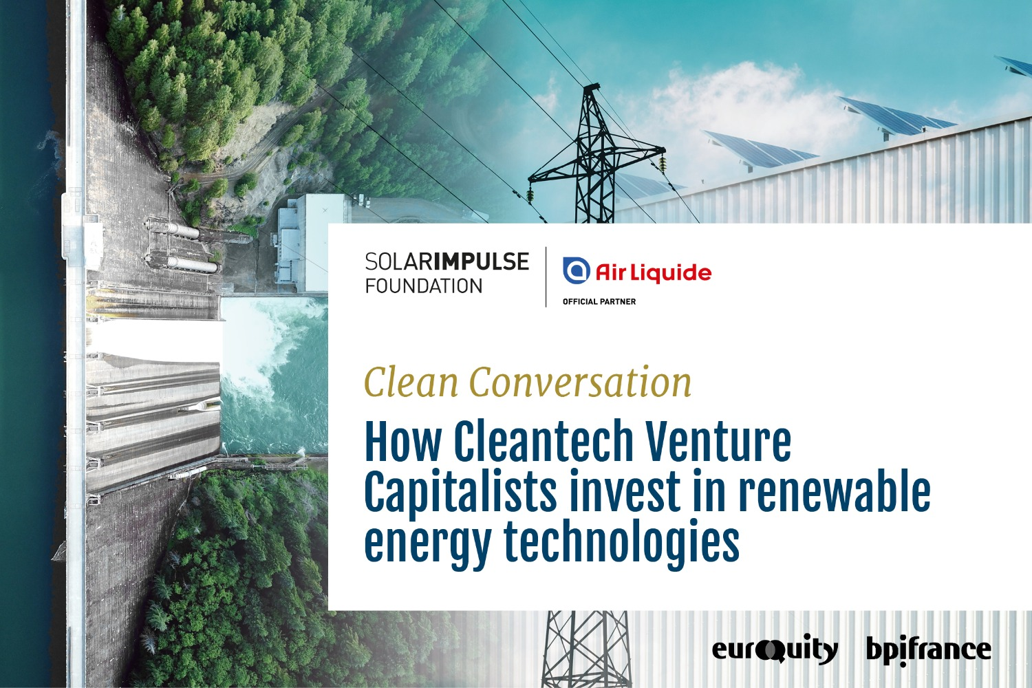 Clean Conversation powered by Air Liquide: How Cleantech Venture Capitalists invest in Renewable Energy technologies?